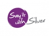 Say It With Silver